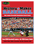 HISTORY MAKER BASEBALL Big League Baseball Game